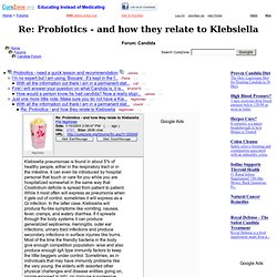 Probiotics - and how they relate to Klebsiella at Candida Support Forum (MessageID: 330445)