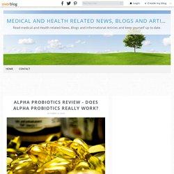 Alpha Probiotics Review - Does Alpha Probiotics Really Work?