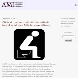 Clinical trial for probiotics in irritable bowel syndrome fails to show efficacy — The American Microbiome Institute