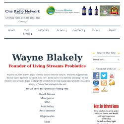 One Radio Network / Wayne Blakely - Living Streams Probiotics - Products Developed to Save His Son - May 15, 2018 - One Radio Network