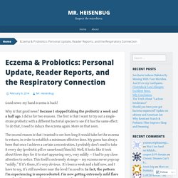 Eczema & Probiotics: Personal Update, Reader Reports, and the Respiratory Connection