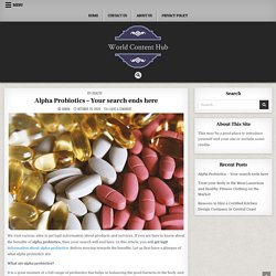 Alpha Probiotics – Your search ends here – World Content Hub