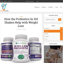 How the Probiotics In 310 Shakes Help with Weight Loss