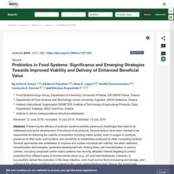 NUTRIENTS 13/07/19 Probiotics in Food Systems: Significance and Emerging Strategies Towards Improved Viability and Delivery of Enhanced Beneficial Value