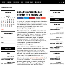 Alpha Probiotics: The Best Solution for a Healthy Life