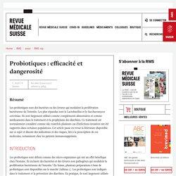 REVUE MEDICALE SUISSE 17/10/07 Probiotiques : efficacité et dangerosité