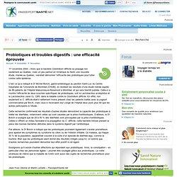 PASSEPORT SANTE 01/11/04 Probiotiques et troubles digestifs : une efficacité éprouvée