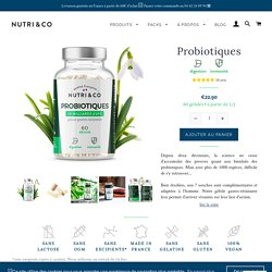 Probiotiques 30 mrds - 7 Souches - 60 gél - Made in France – nutriandco