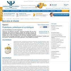 Probiotiques, prébiotiques et symbiotiques - Conseils santé Digestion - Bien-être & Vitalité