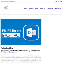 Fixing Problem [pii_email_4d38d057dfe87e05d53a] Error Code
