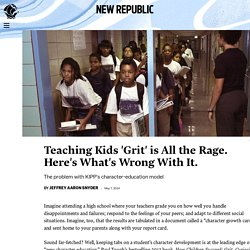 Problem with 'Grit,' KIPP, and Character-Based Education