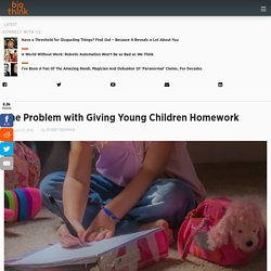 The Problem with Giving Young Children Homework