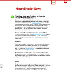 The Most Common Problem of Essential Tremor And Herbs Solution - Natural Health News