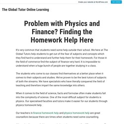 Problem with Physics and Finance? Finding the Homework Help Here – The Global Tutor Online Learning