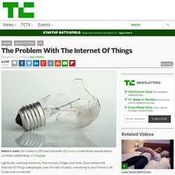 The Problem With The Internet Of Things