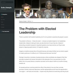 The Problem with Elected Leadership