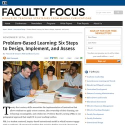 Problem-Based Learning: Six Steps to Design, Implement, and Assess