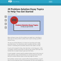 20 Problem-Solution Essay Topics to Help You Get Started - Essay Writing