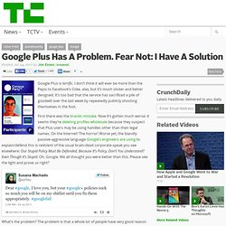 Google Plus Has A Problem. Fear Not: I Have A Solution