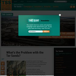 What's the Problem with the Tar Sands? - Tar Sands Solutions Network