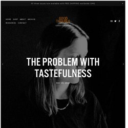 The Problem With Tastefulness — Good Trouble