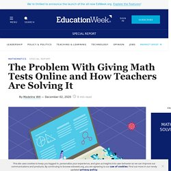 The Problem With Giving Math Tests Online and How Teachers Are Solving It