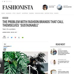 """The Problem with Fashion Brands that Call Themselves """"Sustainable"""""""