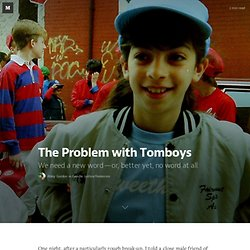 The Problem with Tomboys — Gender Justice/Feminism