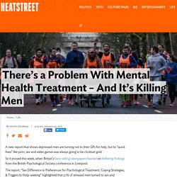There's a Problem With Mental Health Treatment - And It's Killing Men
