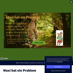 Maxi hat ein Problem by ujhazymarti on Genially
