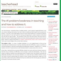 The #1 problem/weakness in teaching and how to address it.