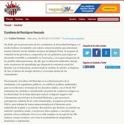 El problema del Reciclaje en Venezuela - Por: Carlos Fermin