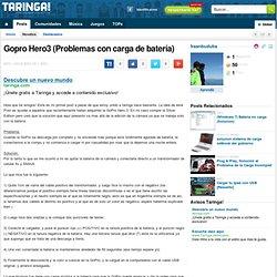 Gopro Hero3 (Problemas con carga de batería)