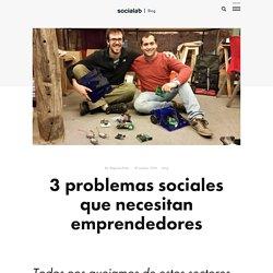 3 problemas sociales que necesitan emprendedores - Blog Socialab