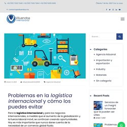 □ □ Problemas en la logística internacional y cómo los puedes evitar