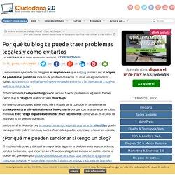 Por qué tu blog te puede traer problemas legales y cómo evitarlos