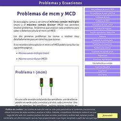 Problemas de mínimo común múltiplo (mcm) y máximo común divisor (MCD)