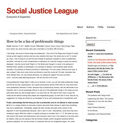 » How to be a fan of problematic things Social Justice League