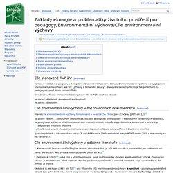 Základy ekologie a problematiky životního prostředí pro pedagogy/Environmentální výchova/Cíle environmentální výchovy – Enviwiki