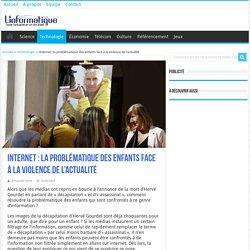 Internet : la problématique des enfants face à la violence de l'actualité