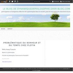 Problématique du bonheur et du temps chez Plotin - Le blog de dynamiquedephilosophie.over-blog.com
