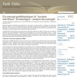 """Un concept problématique: le """"racisme anti-blanc"""" (Contreligne - analyse du concept) - Tarik Yildiz"""