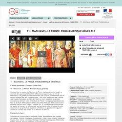11 - Machiavel. Le Prince. Problématique générale - Ecole Normale Supérieure de Lyon