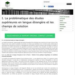 I. La problématique des études supérieures en langue étrangère et les champs de solution