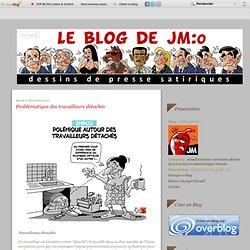 Problématique des travailleurs détachés - Le blog de JM:o