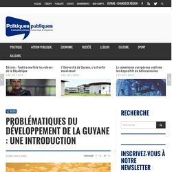 Problématiques du développement de la Guyane : Une introduction