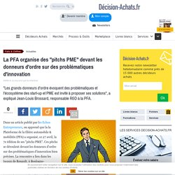 """La PFA organise des """"pitchs PME"""" devant les donneurs d'ordre sur des problématiques d'innovation"""