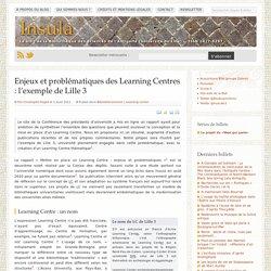 Enjeux et problématiques des Learning Centres : l'exemple de Lille 3