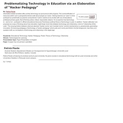 "Problematizing Technology in Education via an Elaboration of ""Hacker Pedagogy"""