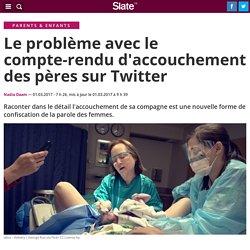 Le problème avec le compte-rendu d'accouchement des pères sur Twitter